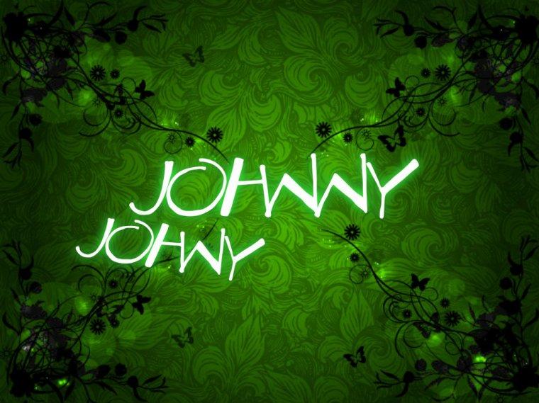 Johny, Johnny, ...