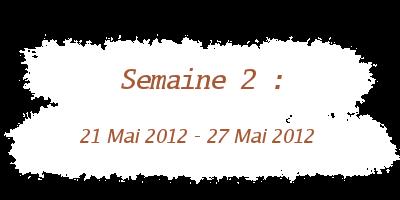 21 mai 2012 - 27 mai 2012