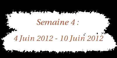4 Juin 2012 - 10 Juin 2012