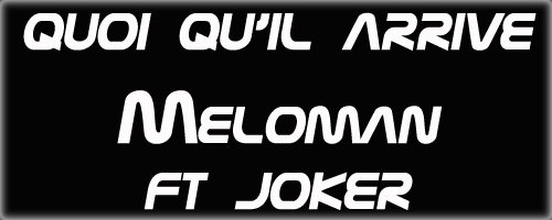 Nouvel Opus / Quoi Qu'il Arrive (feat Joker) (2012)