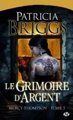 Mercy Thompson - tome 5: Le grimoire d'argent