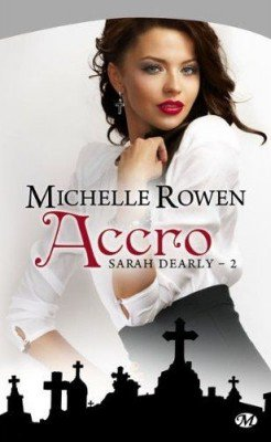 Sarah Dearly - tome 2: Accro