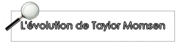 L'évolution de ... Taylor Momsen