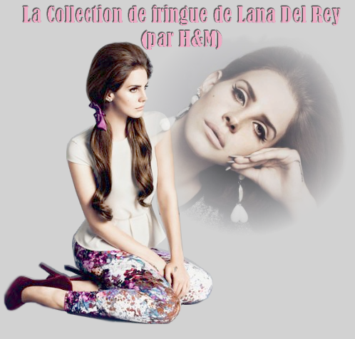 Lana Del Rey sort une collection de fringues.
