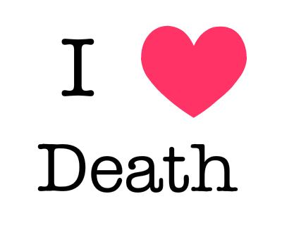i love death !!