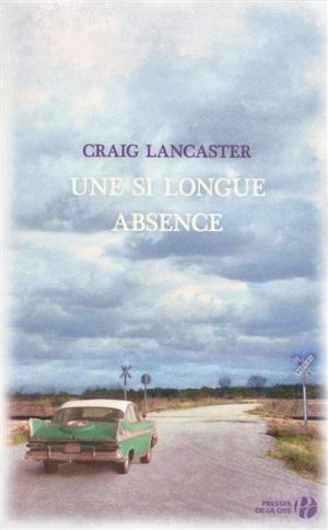 Une si longue absence de Craig Lancaster