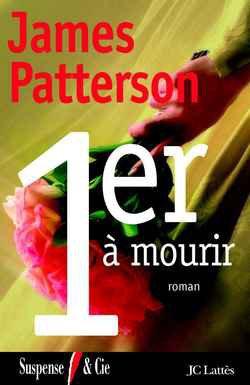 1er à mourir de James Patterson