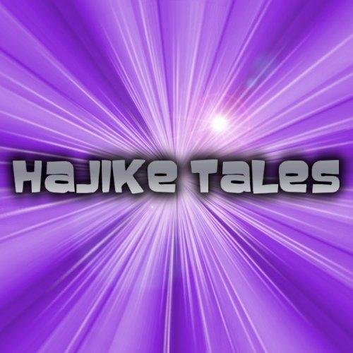 Hajike Tales