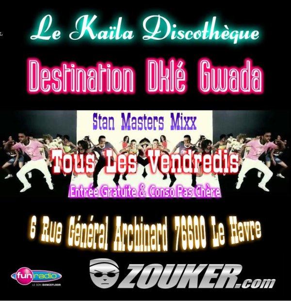 """Tous Les Vendredis """" Soirée Destination Dklé !!!"""