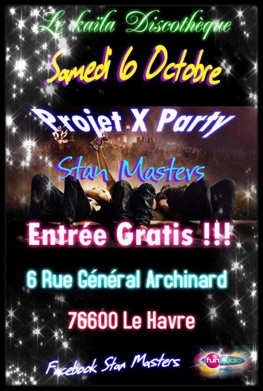 Samedi 6 Oct ( Soirée Projet X Party )