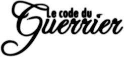 ►►► Le code du Guerrier (The warrior code) ◄◄◄