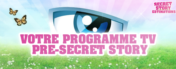 VOTRE PROGRAMME TV PRE-SECRET STORY