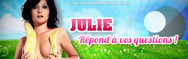 L'INTERVIEW SPÉCIALE DE JULIE POUR ESTIMATIONS-SECRETSTORY