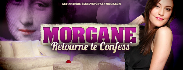 MORGANE RETOURNE LE CONFESS' (intro)