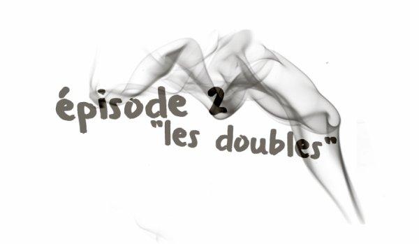 """épisodes 10x02 ::""""Les doubles"""""""
