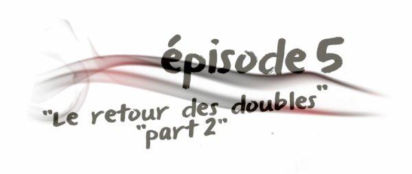 """épisodes 10x05 ::""""Le retour des doubles (partie 2)"""