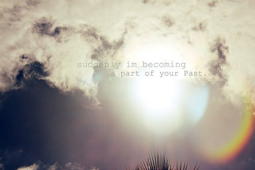 part of your past.