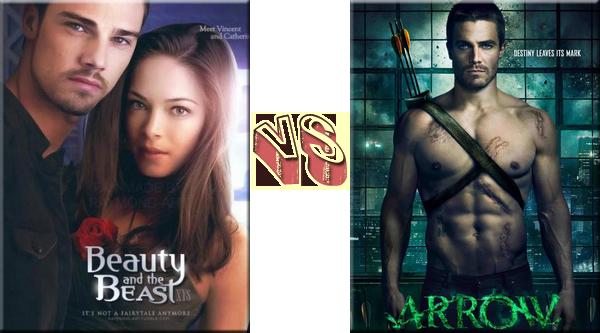 VS de Séries The Beauty and The Beast VS Arrow.