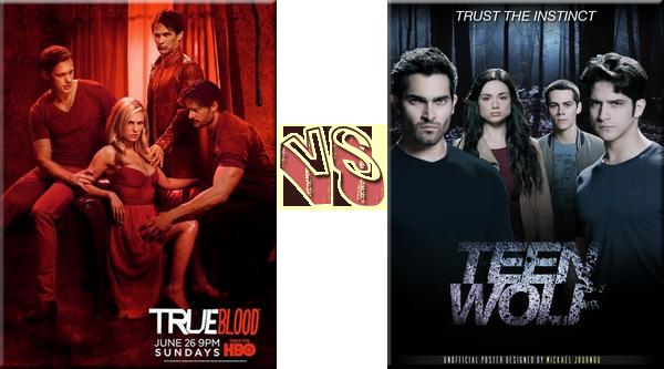VS de Séries True Blood VS Teen Wolf.