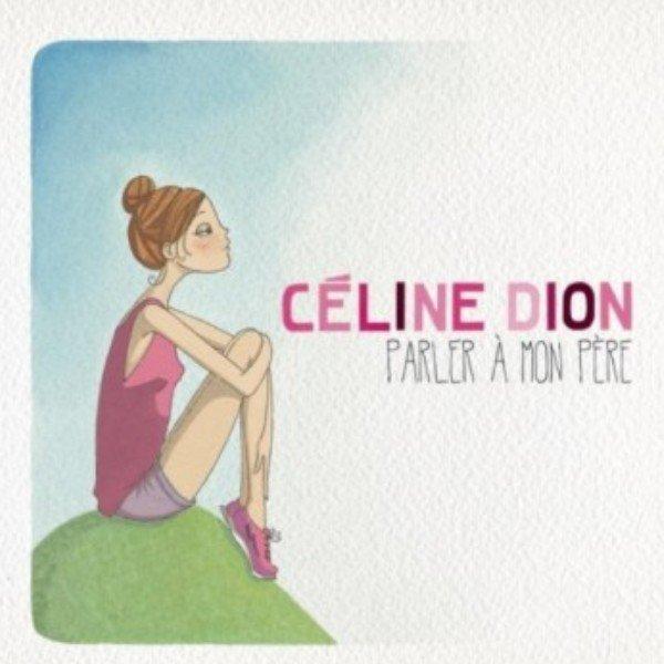 """""""Parler à Mon Père"""" Céline Dion (2012)"""