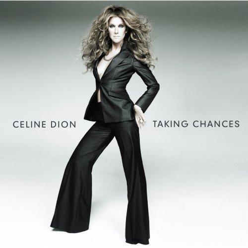 """""""Taking Chances""""-Céline Dion (2007)"""