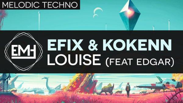 EFIX & Kokenn - Louise (Feat. Edgar)