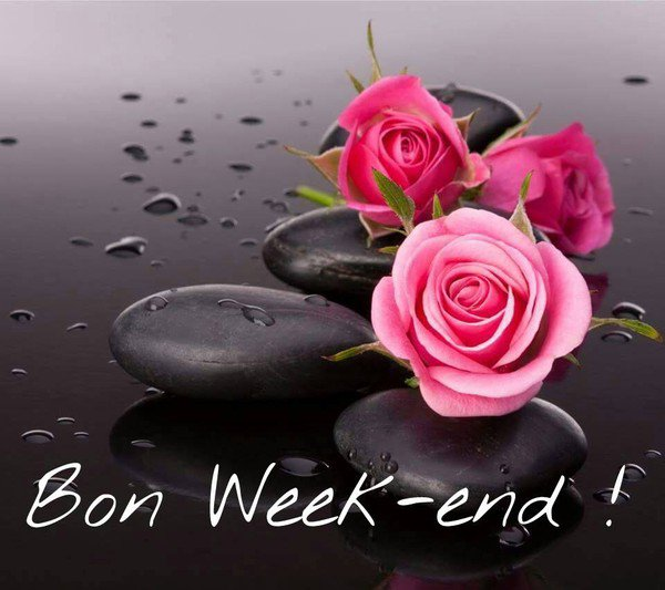 Bon Weekend à Tous