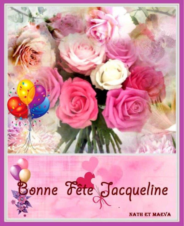 Trés bonne Fête Jacqueline gros bisous