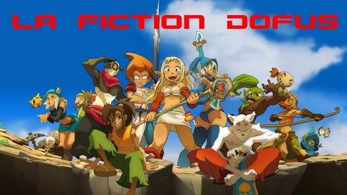 La fiction de Dofus