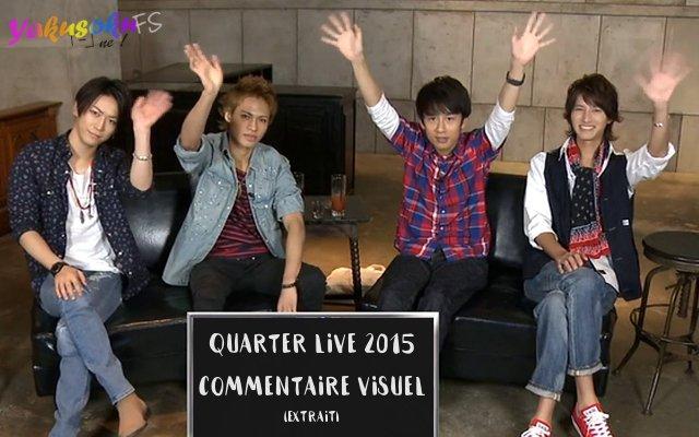 Quarter Live 2015 - DVD3 Commentaire Visuel (extrait) (14.10.2015)