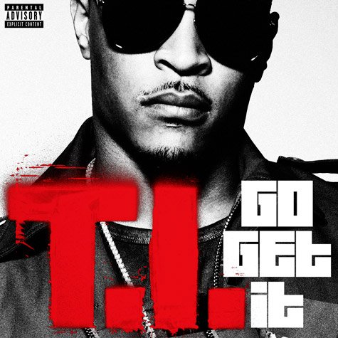 T.I. Go Get It (2012)