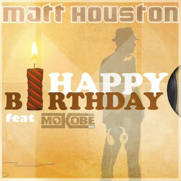 Racines / Matt Houston Happy Birthday Feat Mokobé (2012)