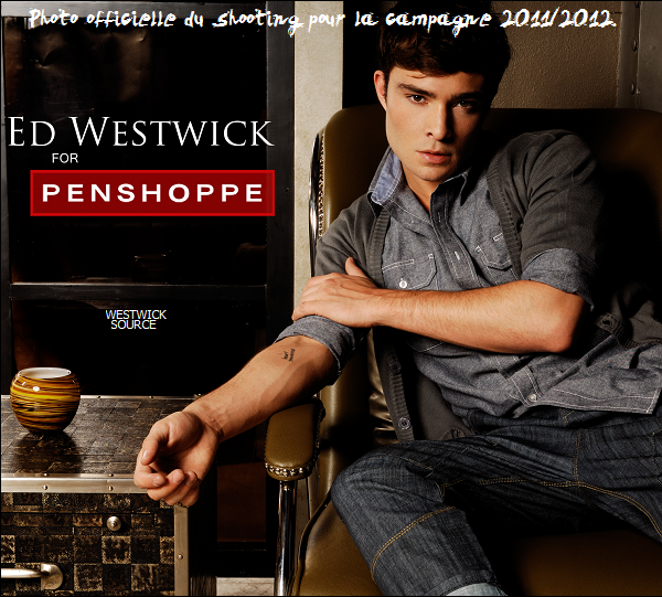 PENSHOPPE Découvrez deux nouvelles photos officielles d'Ed pour la campagne de 2011/2012.