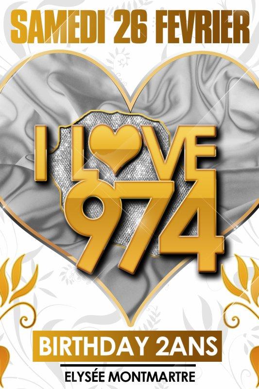 I LOVE 974 BIRTHDAY - LES 2 ANS @ L'ÉLYSÉE MONTMARTE - SAMEDI 26 FÉVRIER 2011