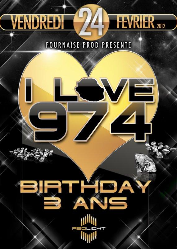 I LOVE 974 BIRTHDAY - LES 3 ANS - 24 FÉVRIER AU REDLIGHT