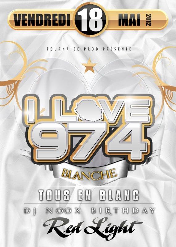 18 MAI 2012 : I LOVE 974 - ÉDITION BLANCHE - ÉDITION DJ NOOX BIRTHDAY