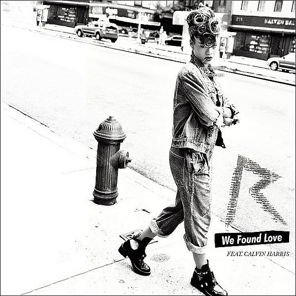 . La pochette du single «We Found Love» est maintenant disponible sur le net ! Ton avis ?.