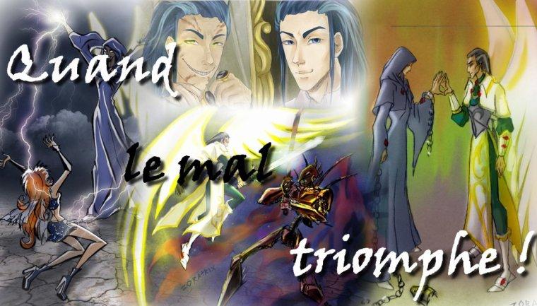 Fanfiction Trois | Quand le mal triomphe !