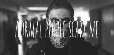 || Normal People Scare Me ||
