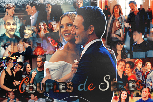 ~WonderfullSeries Couples De Séries & Films ►►Création - Décoration - Article Amitiés - Couples.