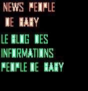 le Blog  newspeople2baby LE  N°1  DES  INFOS  PEOPLE  DE  BABII