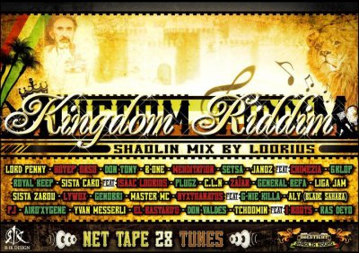 Kingdom Riddim one version ..Mixtape produite par le shaolin sound sistem ..selecta Loorius