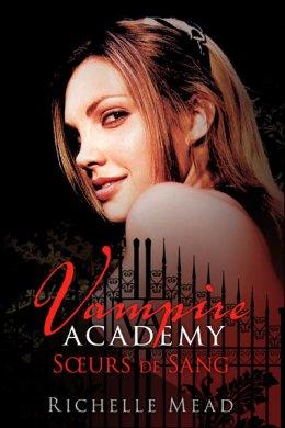Vampire Academy, Soeurs de Sang T1 | Richelle Mead
