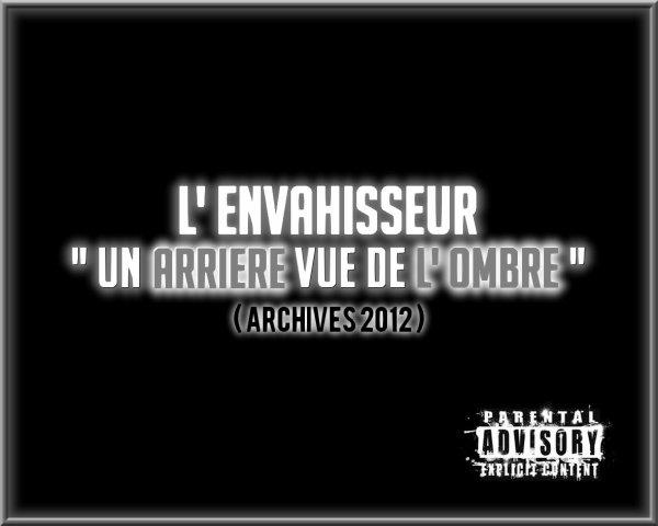 """Mixtape """" Un Arriére Vue De L'Ombre ( Archives 2012 ) """""""