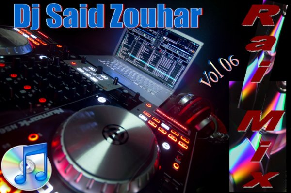 Dj Said Zouhar Rai Mix Vol 06
