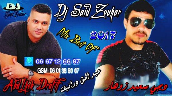 Dj Said Zouhar Mix Best Of AbdeLhak Drafif 2017