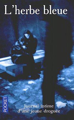 L'herbe bleue Journal d'une jeune droguée (anonyme)