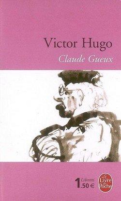 ♥ Claude Gueux  de Victor Hugo ♥