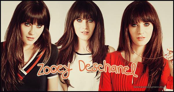 .  DeschanelZooeyClaire ♦ Votre référence sur le quotidien de la belle et talentueuse actrice et chanteuse Zooey Deschanel.