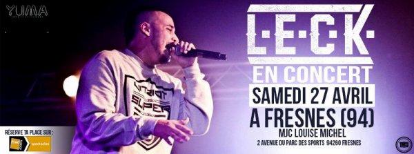 CONCERT // LECK // SAMEDI 27 AVRIL 2013 // FRESNES (94) // DJ B-RYS